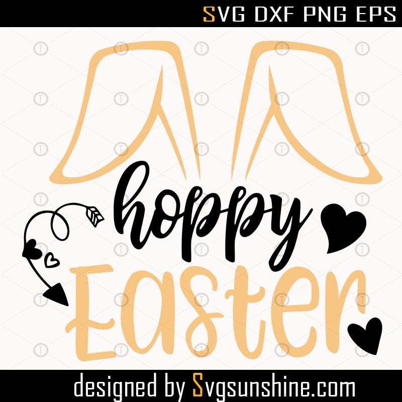 Easter Svg Happy Easter Svg Hoppy Easter Svg Bunny Svg Easter Bunny Svg Digital Cut File Easter Svg File Bunny Svg Svgsunshine