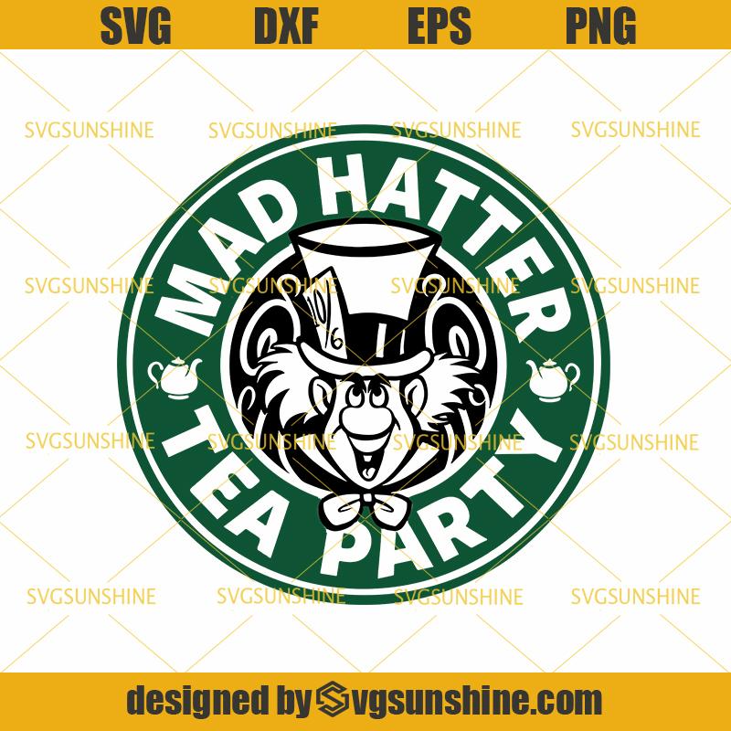 Mad Hatter Svg Disney Starbucks Svg Mad Hatter Tea Party Svg Svgsunshine