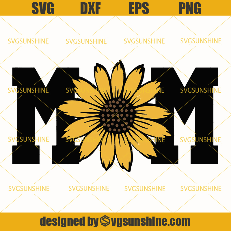 Free Mother's day is the perfect day to show your mum how much you care. Mom Sunflower Svg Sunflower Svg Mothers Day Svg Mom Svg Svgsunshine SVG, PNG, EPS, DXF File