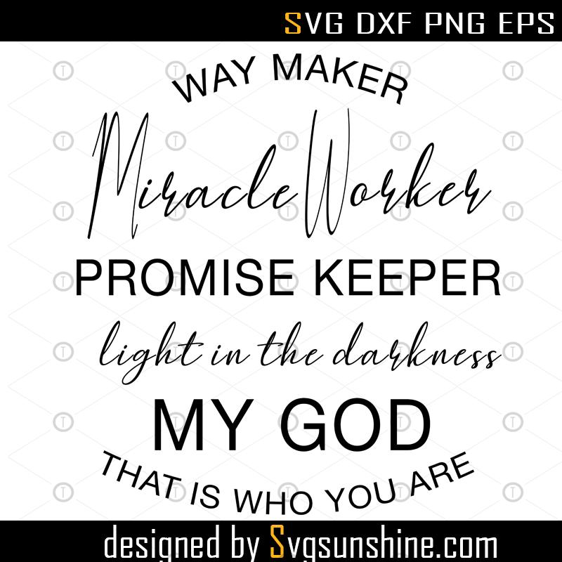 Waymaker Miracle Worker Promise Keeper Svg File File Png Dxf Eps Svg File Svgsunshine