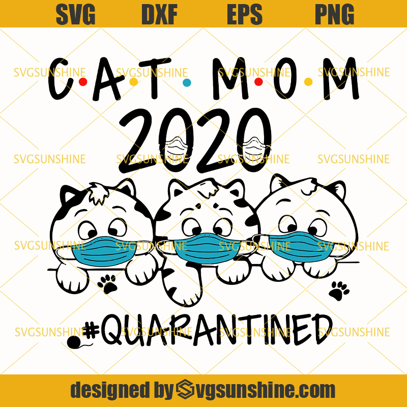 Free Wide range of vector art mega collection and graphics designs are available in many formats like svg, psd, png, eps, ai etc. Cat Mom 2020 Quarantine Svg Cat Lovers Svg Cat Mother S Day Svg Mothers Day Quarantine Svg Svgsunshine SVG, PNG, EPS, DXF File