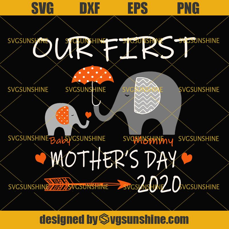 Free Mother's day is a holiday honoring motherhood that is observed in different forms throughout the world. Our First Mothers Day 2020 Svg Elephant Mother S Day Svg Happy Mothers Day Svg Svgsunshine SVG, PNG, EPS, DXF File