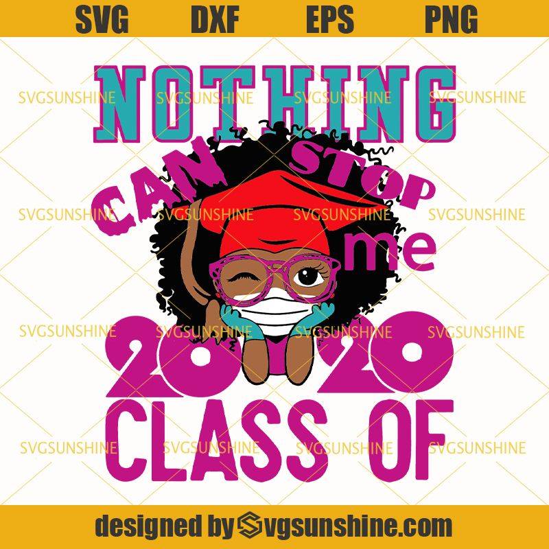 Download Nothing Can Stop Me Class Of 2020 Svg, Peekaboo Girl Svg ...