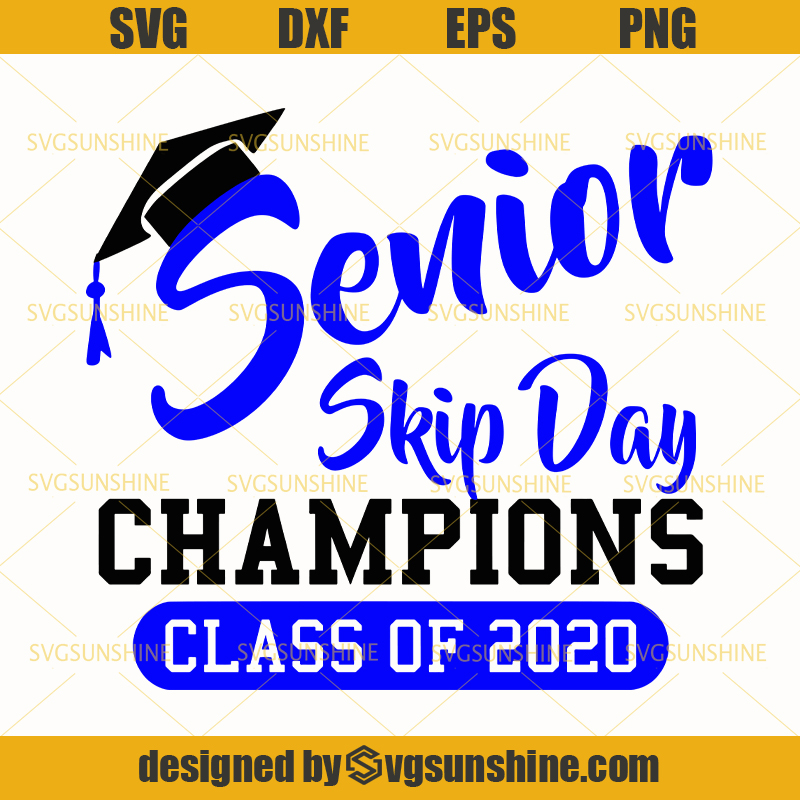 Senior Skip Day Champions Class Of 2020 Svg Senior Svg Class 2020 Svg Teacher Svg Svgsunshine
