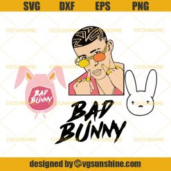 Bad Bunny Rapper Svg Png Dxf Eps Cutting File For Cricut Svgsunshine