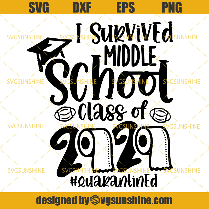I Survived Middle School Class Of 2020 Toilet Paper Quarantined Svg School Graduation Svg Middle School Svg Toilet Paper Svg Teacher Svg Svgsunshine