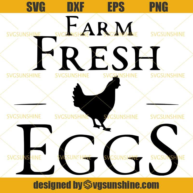 Farm Fresh Eggs Svg Dxf Eps Png Farmhouse Svg Chicken Svg Farm Life Svg Svgsunshine