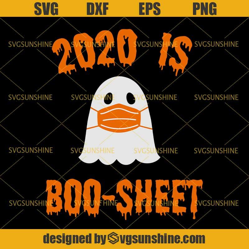 2020 Is Boo Sheet Svg Ghost Face Mask Svg Halloween Svg Svgsunshine