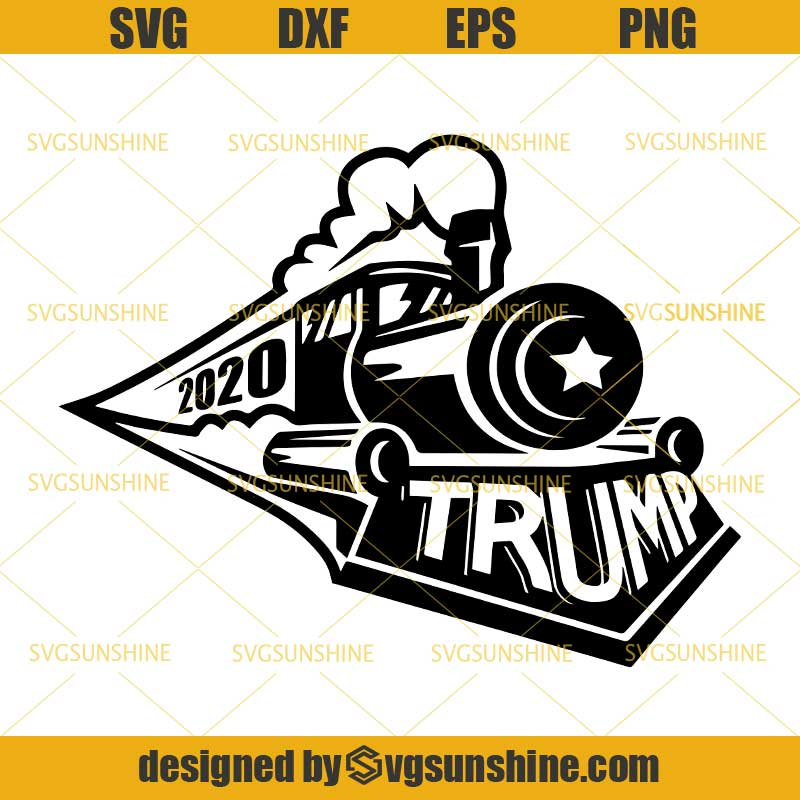 Trump Train 2020 Svg Donald Trump Svg Trump Svg Png Dxf Eps Svgsunshine